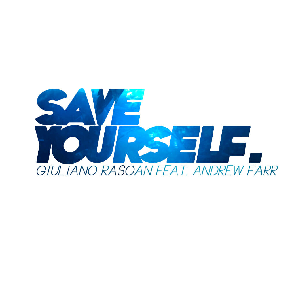 Giuliano Rascan feat. Andrew Farr – Save Yourself (Original Mix) [Free Download]GR AF Save Yourself