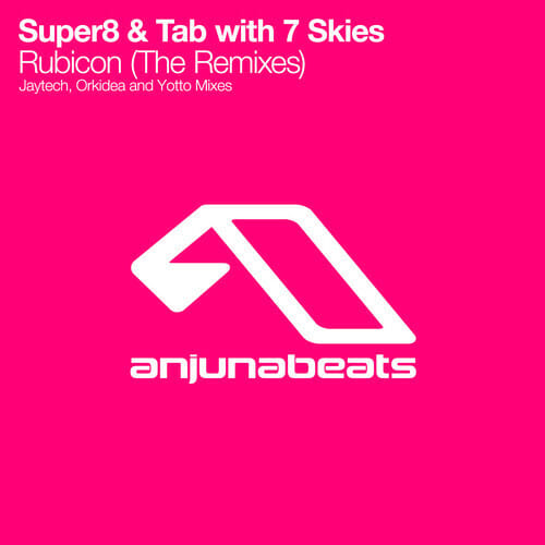 Super8 & Tab with 7 skies – Rubicon (Jaytech Remix)Super8 Tab With 7 Skies Rubicon Jaytech Remi