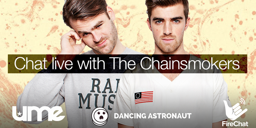 Chat live with The Chainsmokers via Firechat at 6pm EST on March 17thChainsmokers Firechat
