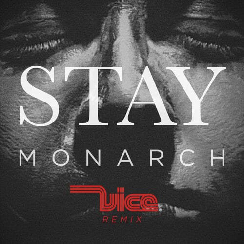 Monarch – Stay (Vice Remix) [Free Download]Stay Monarch