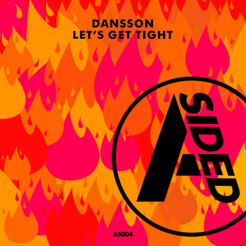 A-SIDED keeps up the summer heat with Dansson's latest, 'Let's Get Tight'Dansson