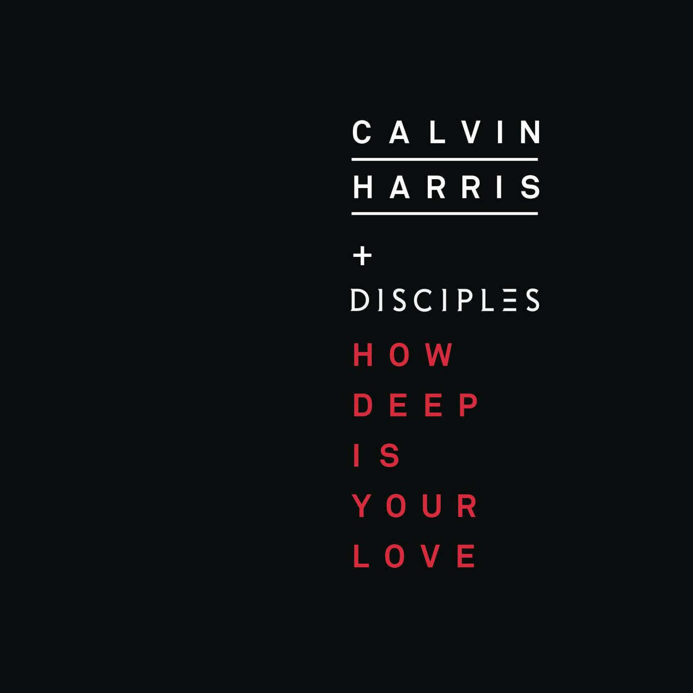 Calvin Harris releases his anticipated new single, 'How Deep Is Your Love'How Deep Is Your Love Single