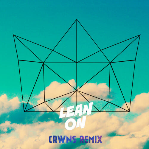 Major Lazer & DJ Snake – Lean On (CRWNS Remix) [Free Download]Lean On Crwns