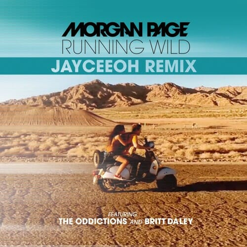 Morgan Page – Running Wild feat. The Oddictions and Britt Daley (Jayceeoh Remix)Morgan Page Jayceeoh
