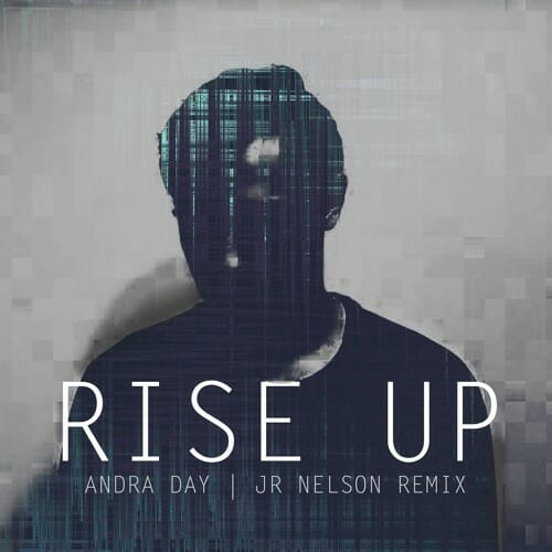 Andra Day – Rise Up (JR Nelson Remix) [Free Download]Andra Day Jr Nelson