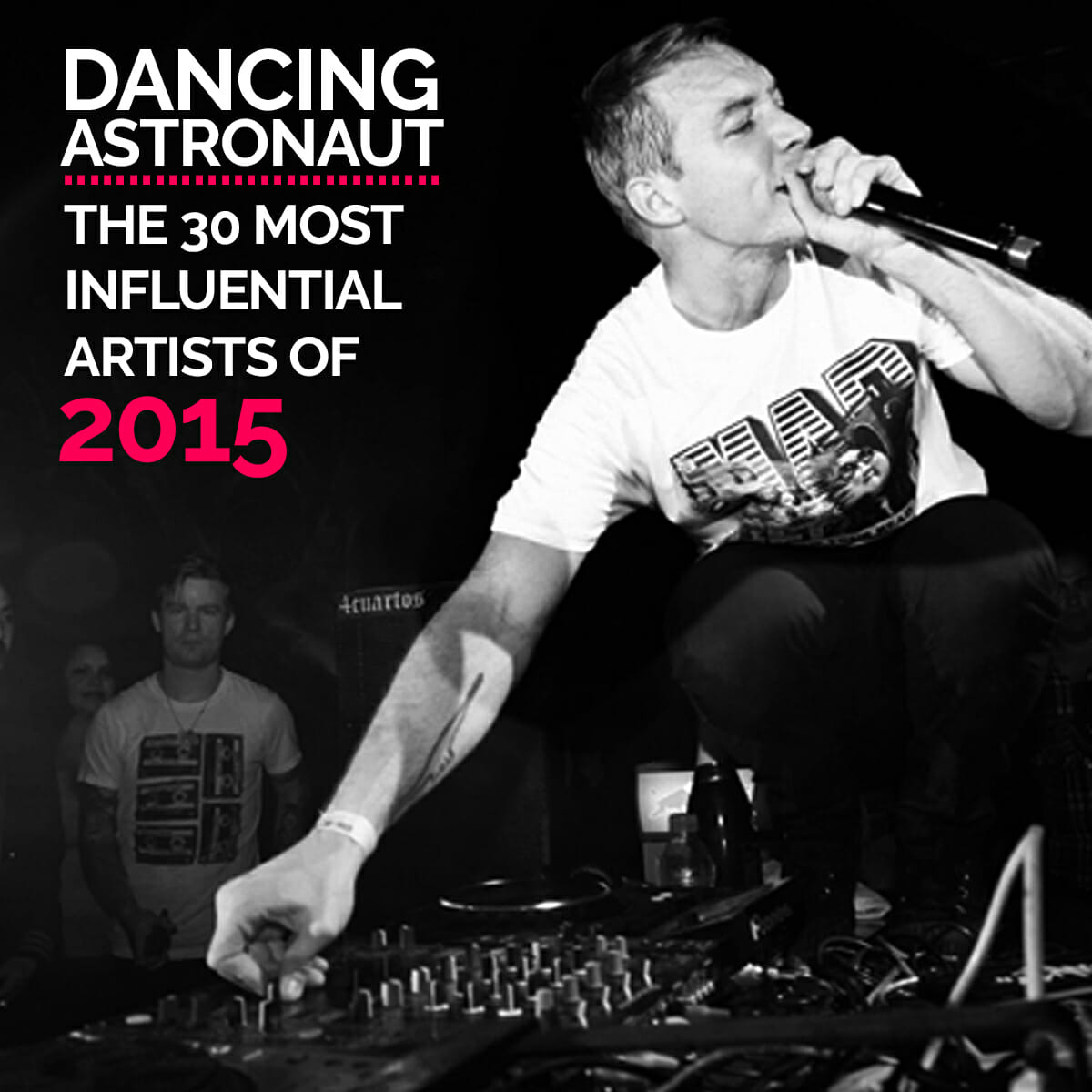 Dancing Astronaut's 30 Most Influential Artists of 2015Eoy Influential