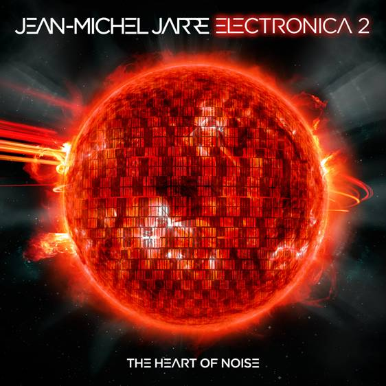 Jean-Michel Jarre announces Electronica Vol. 2: The Heart of Noise and world tourJean Michel Jarre Electronica Vol2