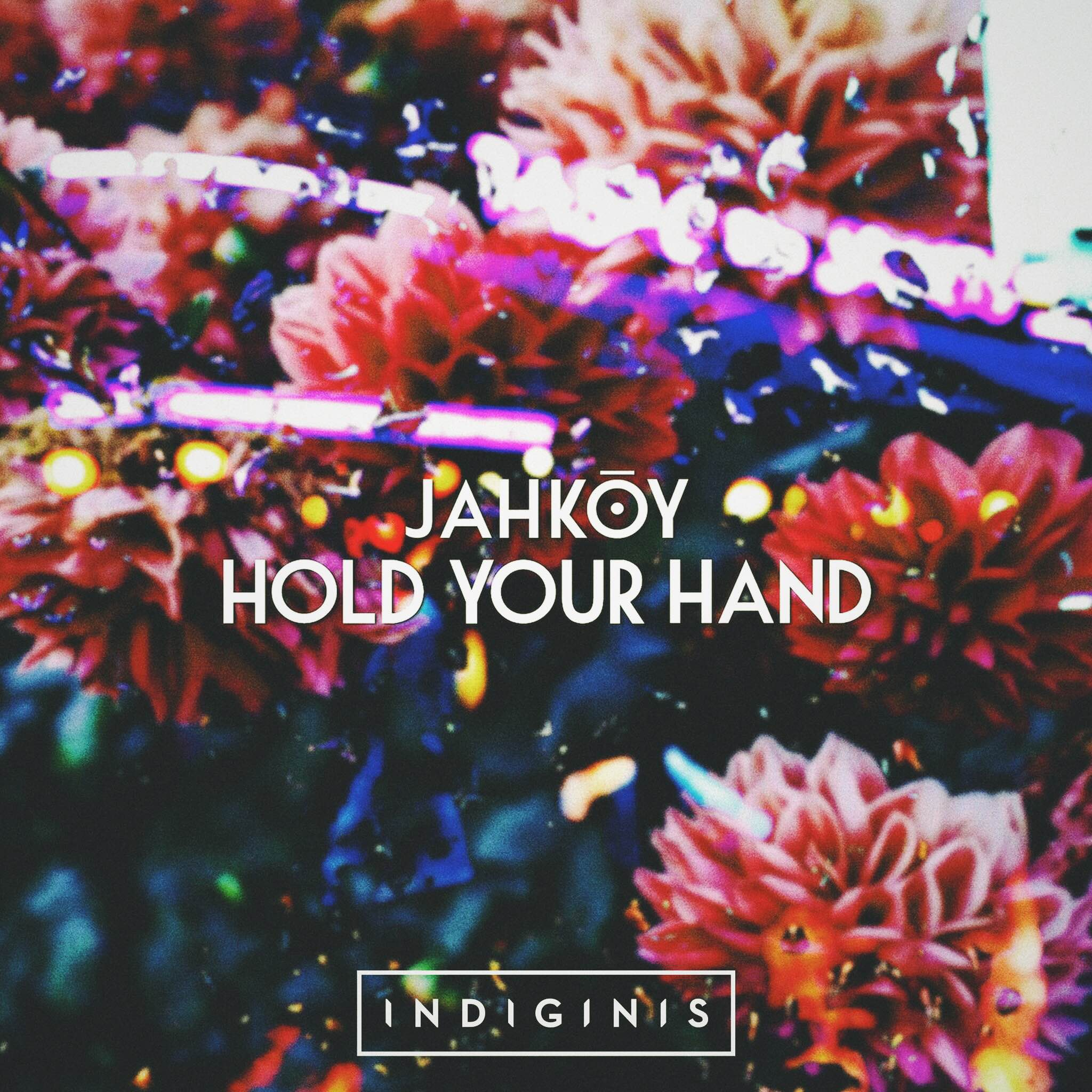 Jahkoy – Hold Your Hand (Indiginis Remix)Hold Your Hand Indiginis