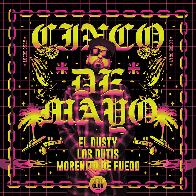 El Dusty – Cinco De Mayo feat. Los Dutis & Morenito De Fuego (Original Mix)ElDusty CincoDeMayo CMYK