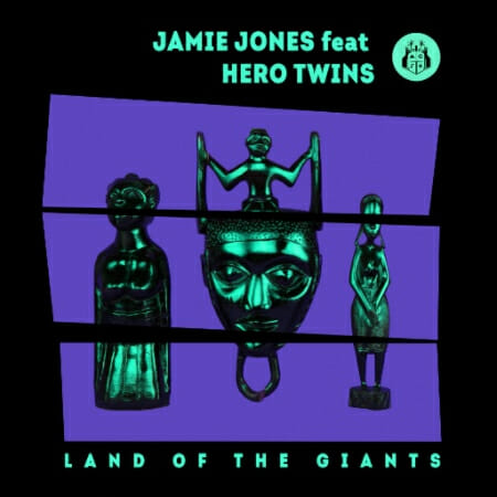 Jamie Jones – Land Of The Giants feat. Hero Twins (Original Mix)Fe2895cd 8220 4ad4 9560 Ea460f2f6ddc