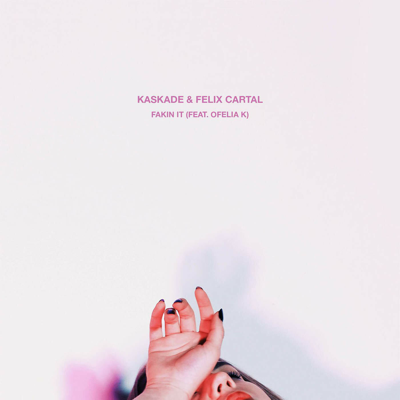 Kaskade & Felix Cartal – Fakin It feat. Ofelia K (Original Mix)Kaskade Feli Cartal Fakin It Feat. Ofelia K Single