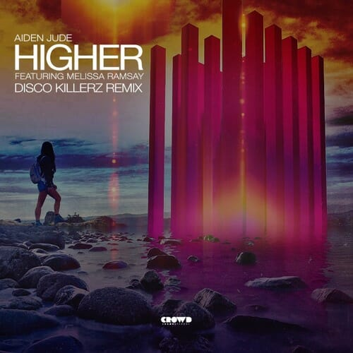 "Disco Killerz Drop New Remix Of Aiden Jude & Melissa Ramsay's ""Higher""Aiden Jude Discokillerz"