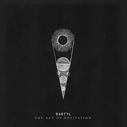 Daktyl – The Act of Hesitation (Original Mix)Daktyl