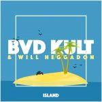 Bvd Kult & Will Heggadon – Island (Original Mix)21215940 10156406280976808 333328940 O
