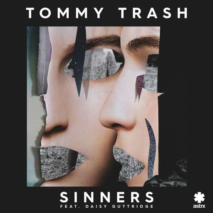 Tommy Trash – Sinners ft. Daisy Guttridge (Original Mix)Tommy Trash Feat. Daisy Guttridge