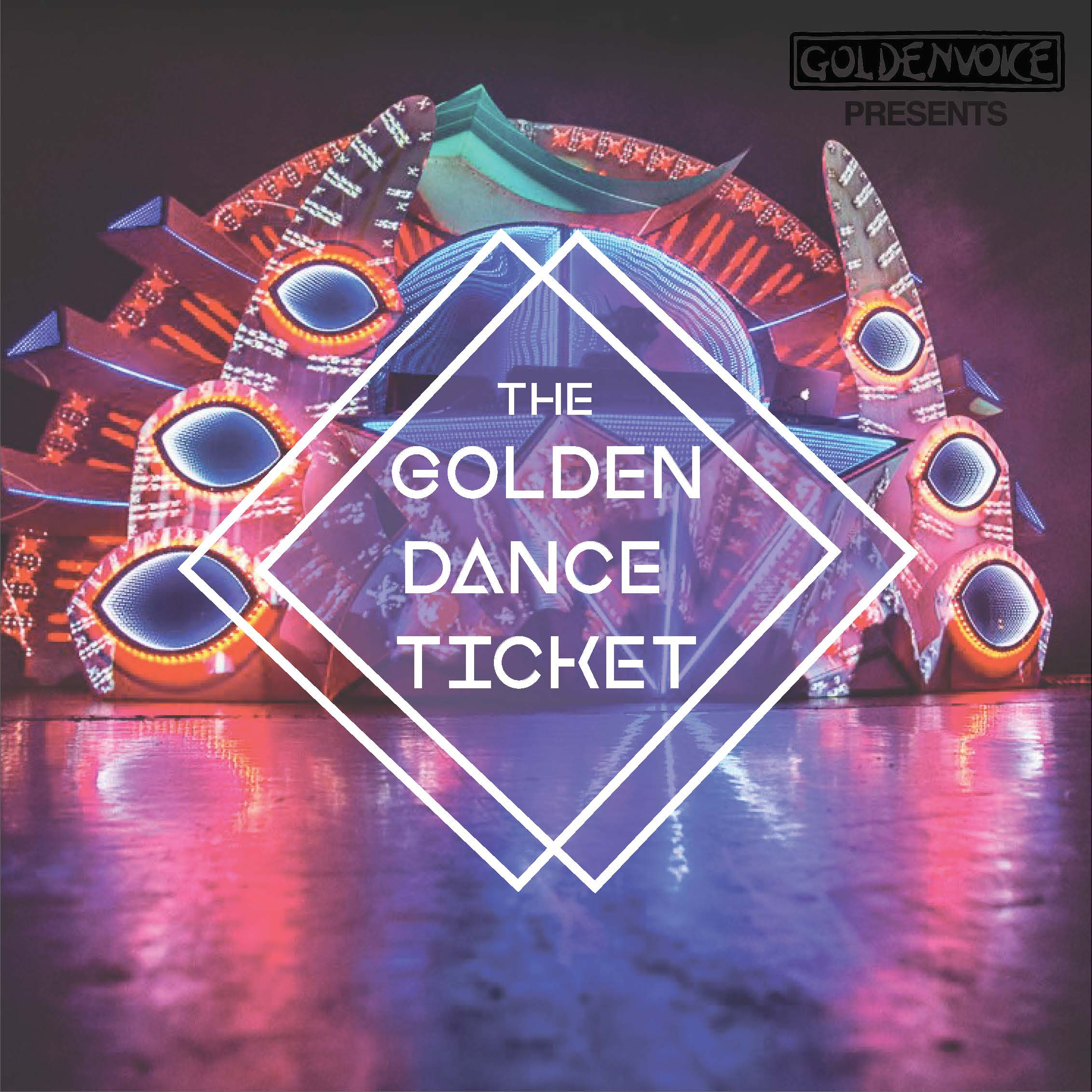 Goldenvoice introduces exclusive 'Golden Dance Ticket'Golden Dance Ticket