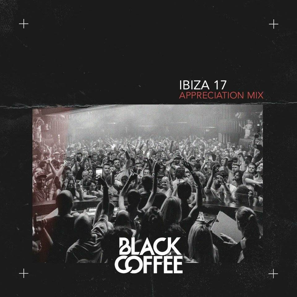 Listen to Black Coffee's Ibiza 17 Appreciation Mix on Apple MusicBlack Coffee Ibiza 17