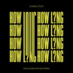Charlie Puth – How Long (EDX Remix)Screen Shot 2017 12 08 At 10.02.51 AM