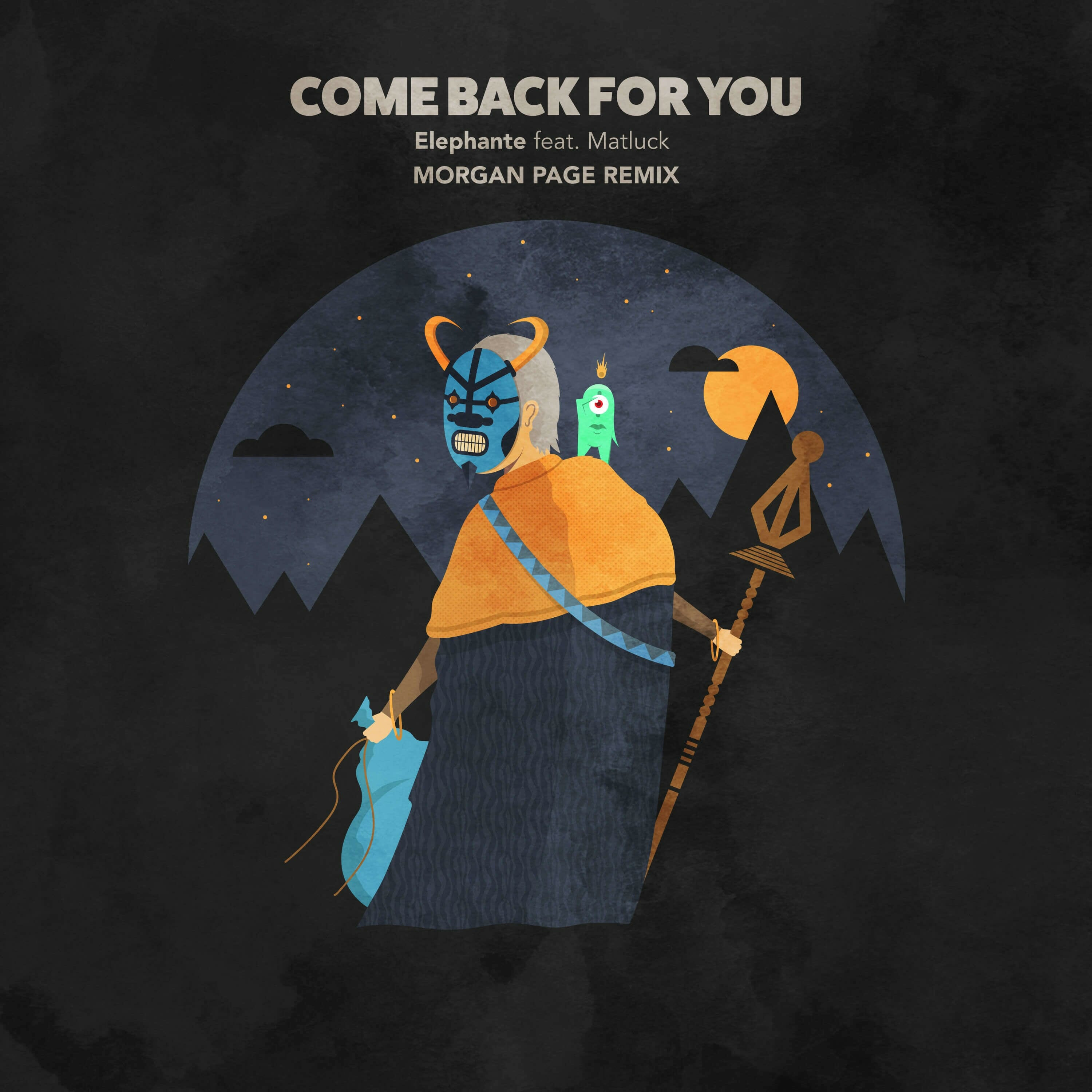 Elephante – Come Back For You ft Matluck (Morgan Page Remix)Come Back For You