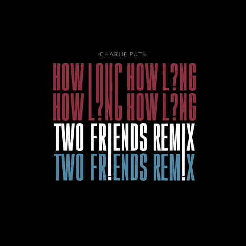 Two Friends release vibrant remix of Charlie Puth's hit single, 'How Long'Two Friends