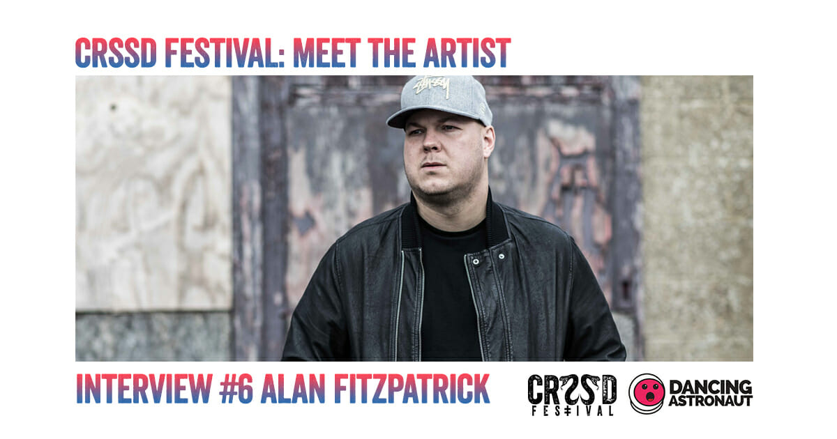 Meet the underground talent of CRSSD Fest: Alan FitzpatrickUnderground Talent Alan 1