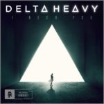 Delta Heavy – I Need YouDelta Heavy I Need You