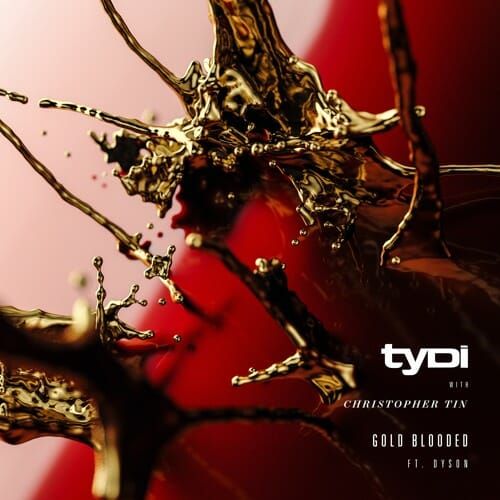 tyDi & Christopher Tin – Gold Blooded ft DYSONTydi