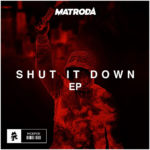 Matroda delivers piping-hot house on his 'Shut It Down' EPMatroda Shut It Down EP 1