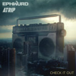 Ephwurd samples The Beastie Boys on earth-shaking ATRIP collaboration, 'Check It Out'Ephwurd Atrip Check It Out Collab Single