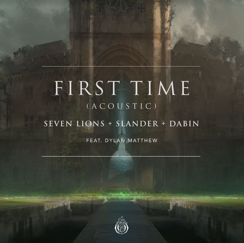 Dylan Matthew's soothes the soul in acoustic rework of Seven Lions, SLANDER, and Dabin's 'First Time'Dylan Matthew First Time Acoustic Rework