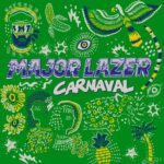 Good Morning Mix: Major Lazer make Brazil-centric Carnaval mixMajor Lazer Carnaval Mi
