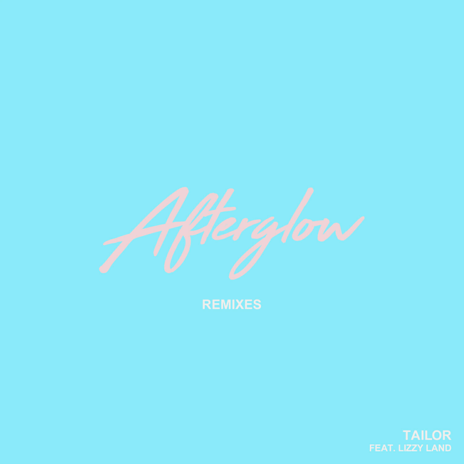 Tailor ft Lizzy Land – Afterglow (Holmsey Remix)Tailor Afterglow Remies Artwork Final