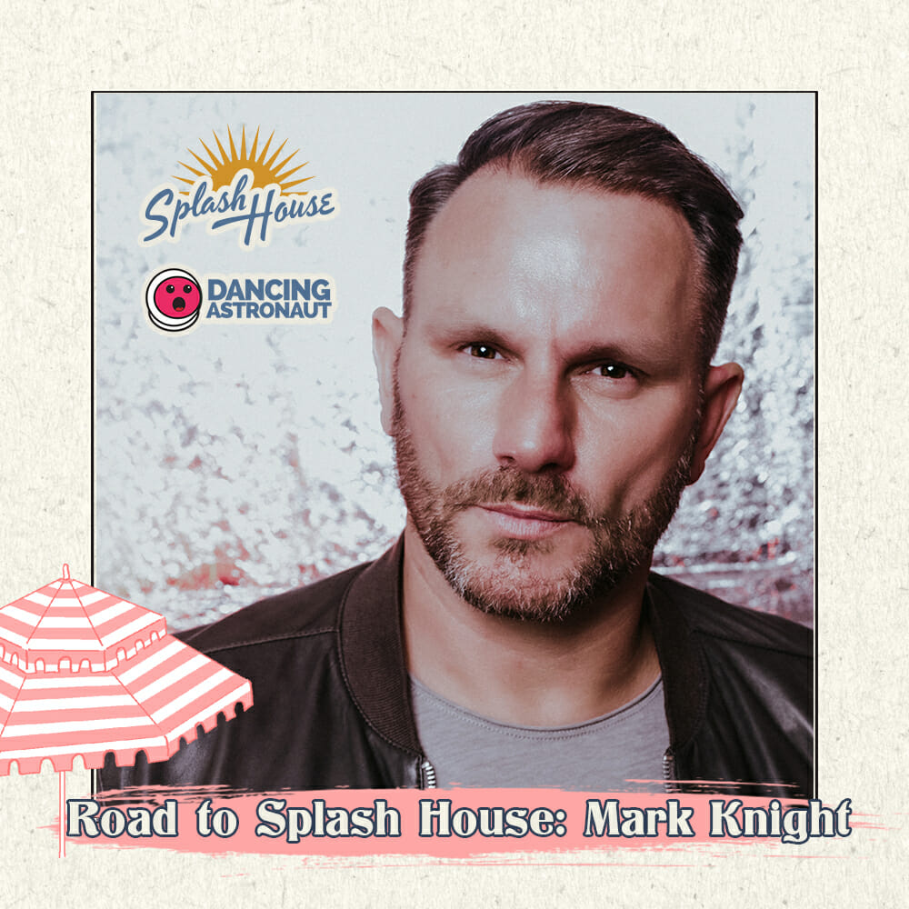 Exclusive: Mark Knight breaks down his pre-Splash House playlistRoadtosplash MarkKnight