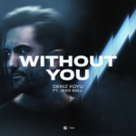 Deniz Koyu – Without You (feat. Jess Ball)Deniz Koyu Without You