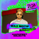 Fasten your seatbelts for Wax Motif's 'HARDFest Selects' takeover [Stream]Hs 2021 Mk Misc Hardfest Selects Wamotif R01v02 1
